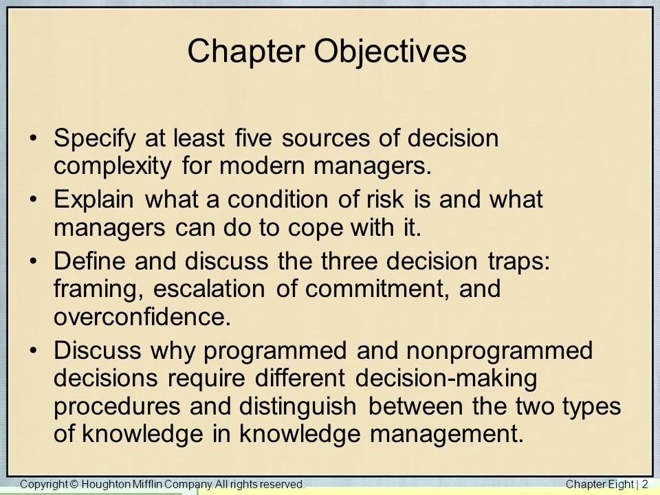 Chapter Objectives Specify at least five sources of decision complexity for modern managers.