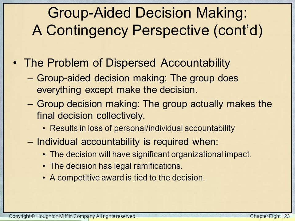 Group-Aided Decision Making: A Contingency Perspective (cont'd)