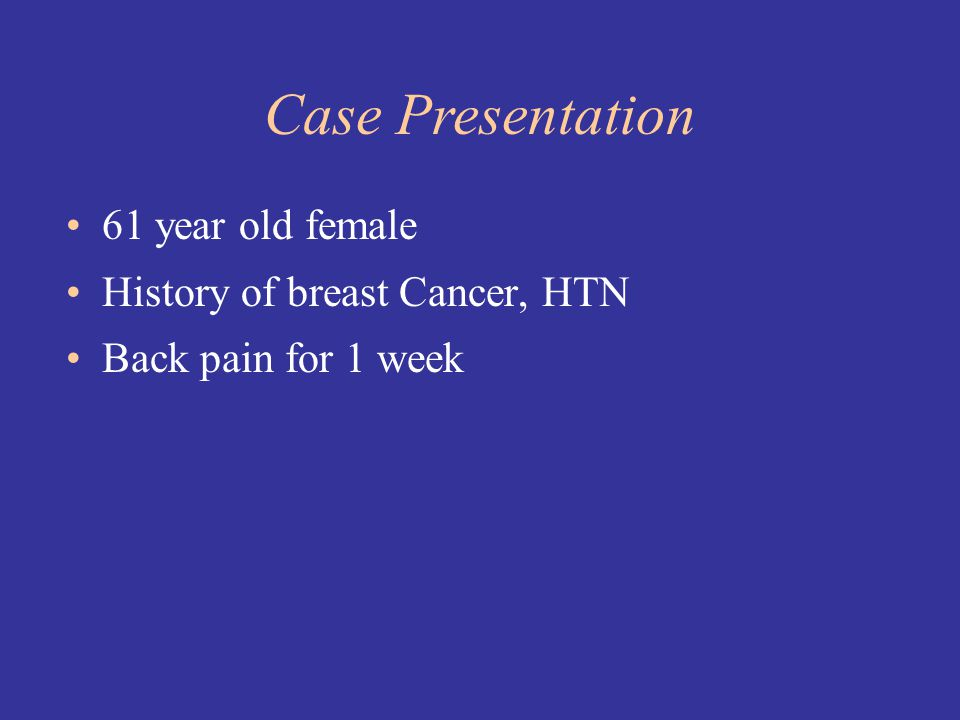 Case Presentation 61 year old female History of breast Cancer, HTN