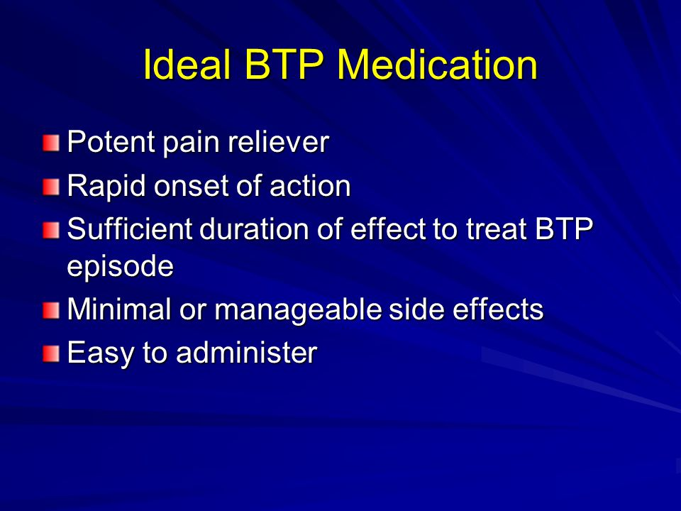 Ideal BTP Medication Potent pain reliever Rapid onset of action