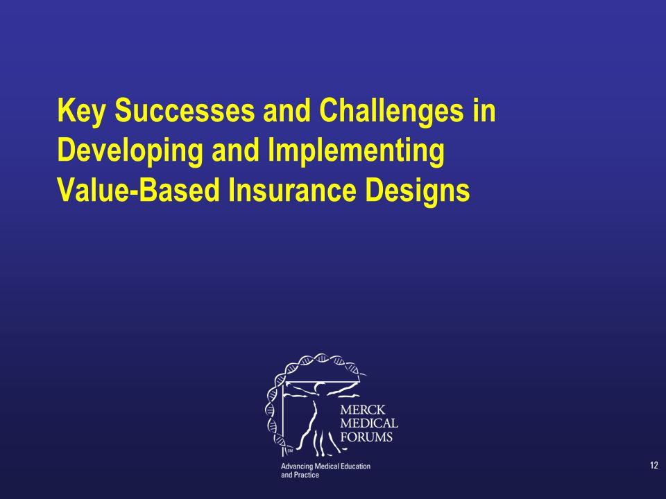 Key Successes and Challenges in Developing and Implementing Value-Based Insurance Designs
