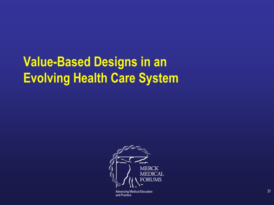 Value-Based Designs in an Evolving Health Care System