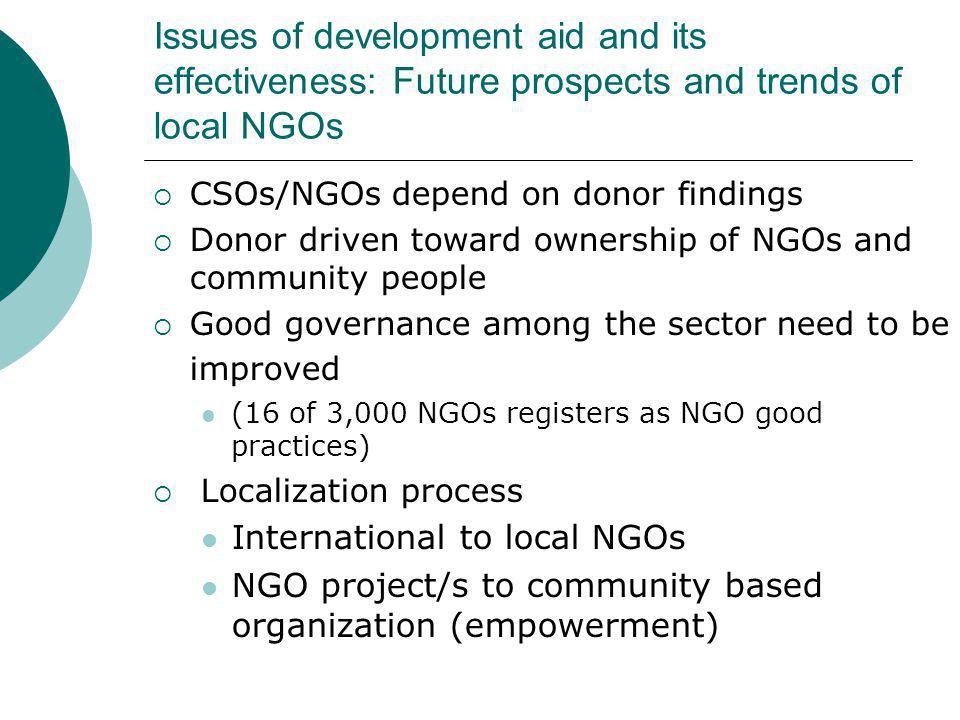 Issues of development aid and its effectiveness: Future prospects and trends of local NGOs