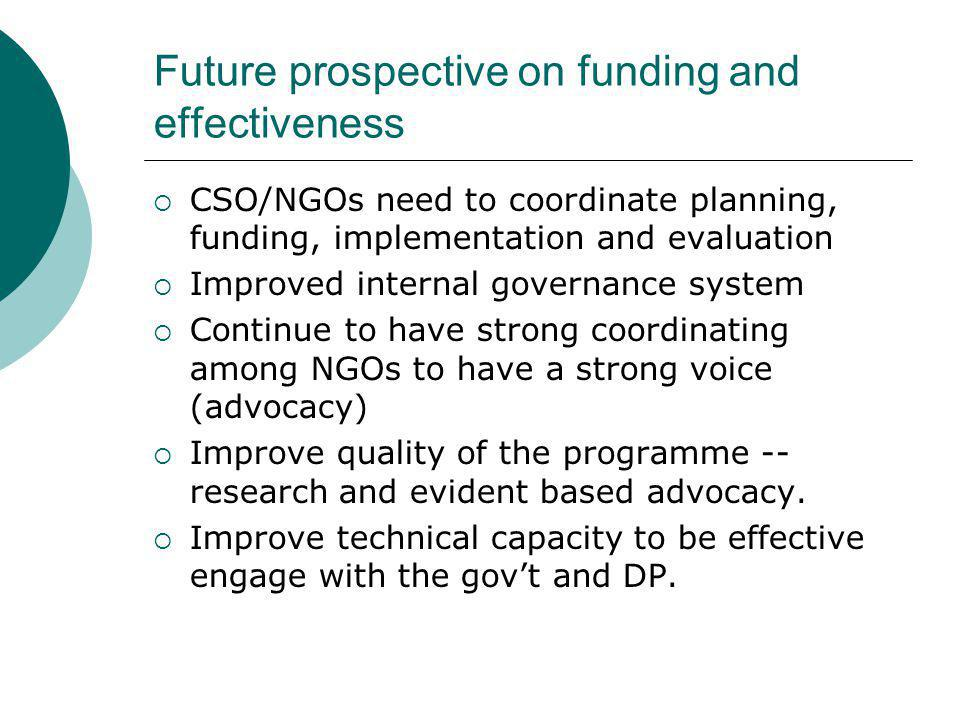 Future prospective on funding and effectiveness
