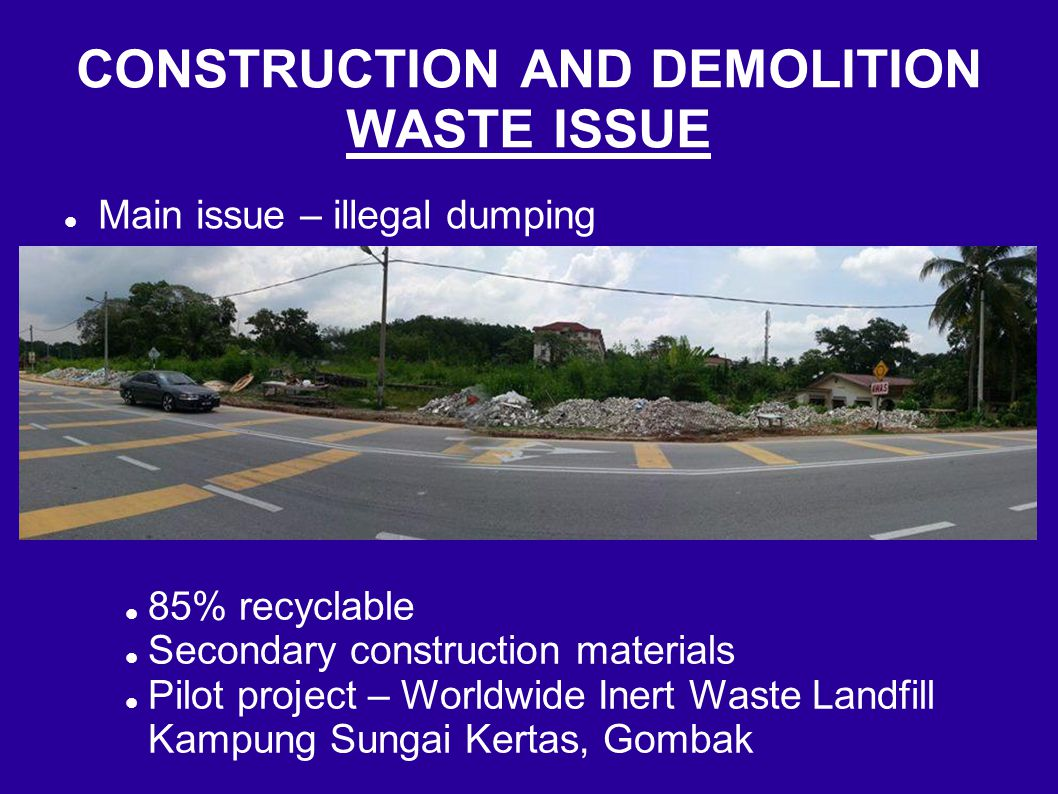 CONSTRUCTION AND DEMOLITION WASTE ISSUE