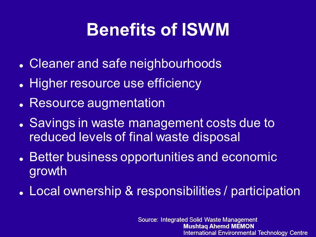 Benefits of ISWM Cleaner and safe neighbourhoods