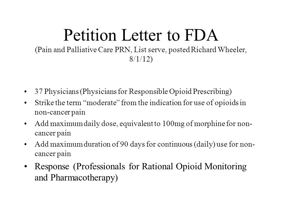 Petition Letter to FDA (Pain and Palliative Care PRN, List serve, posted Richard Wheeler, 8/1/12)