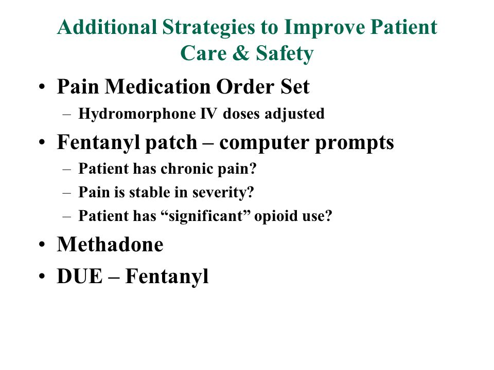 Additional Strategies to Improve Patient Care & Safety
