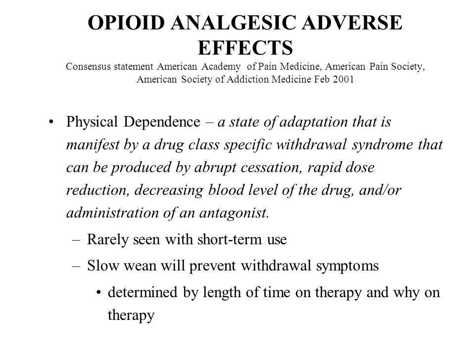 OPIOID ANALGESIC ADVERSE EFFECTS Consensus statement American Academy of Pain Medicine, American Pain Society, American Society of Addiction Medicine Feb 2001