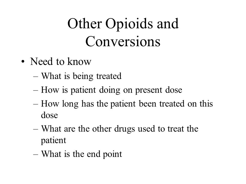 Other Opioids and Conversions
