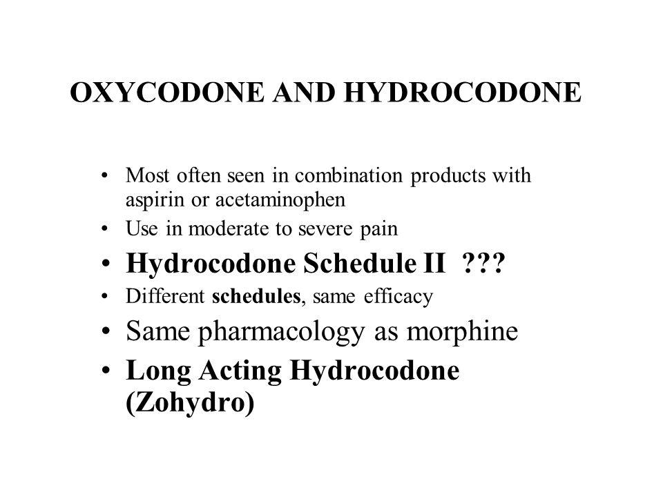 OXYCODONE AND HYDROCODONE