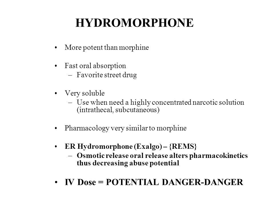 HYDROMORPHONE IV Dose = POTENTIAL DANGER-DANGER