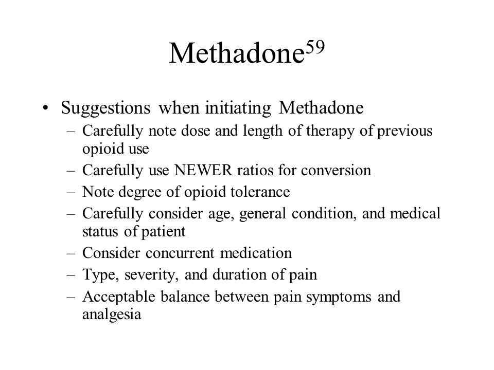 Methadone59 Suggestions when initiating Methadone