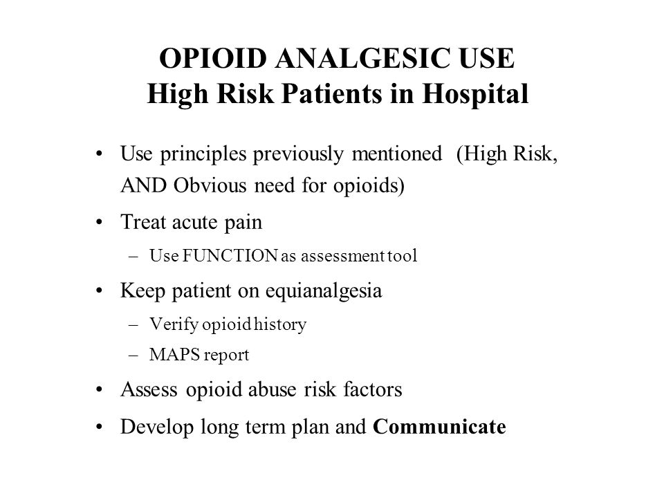 OPIOID ANALGESIC USE High Risk Patients in Hospital