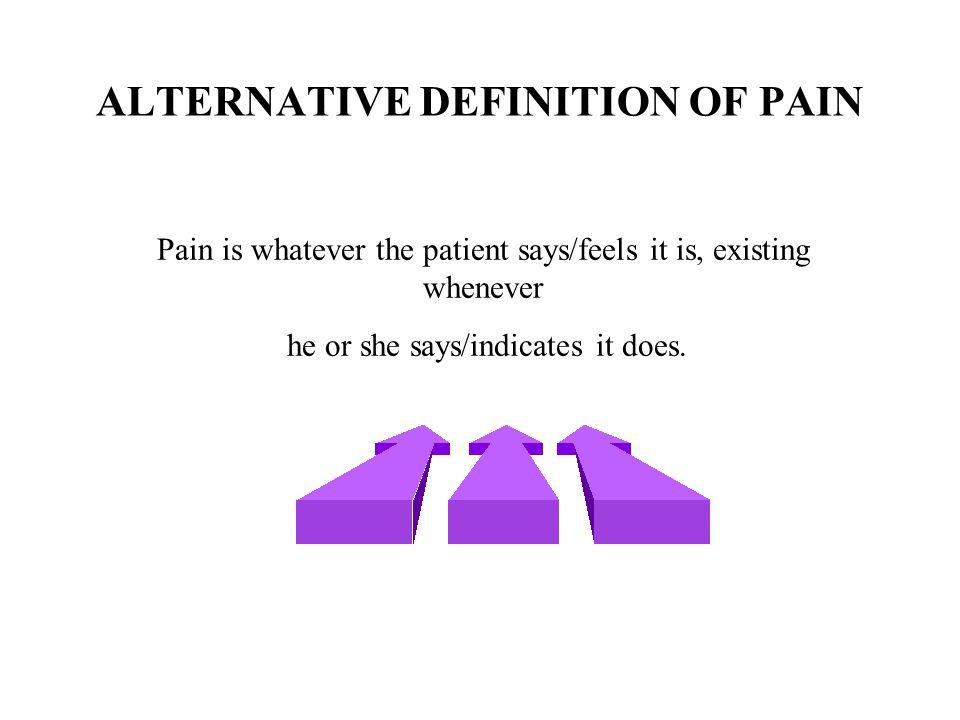 ALTERNATIVE DEFINITION OF PAIN