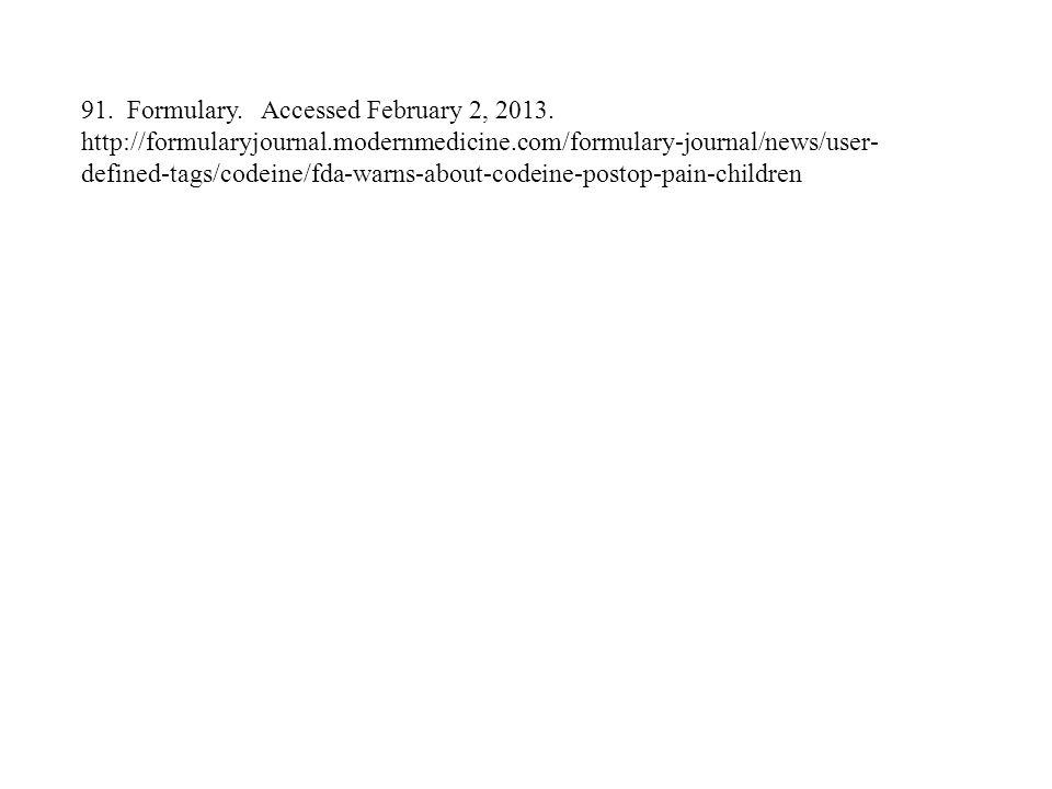 91. Formulary. Accessed February 2, 2013. http://formularyjournal
