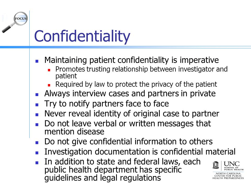 Confidentiality Maintaining patient confidentiality is imperative