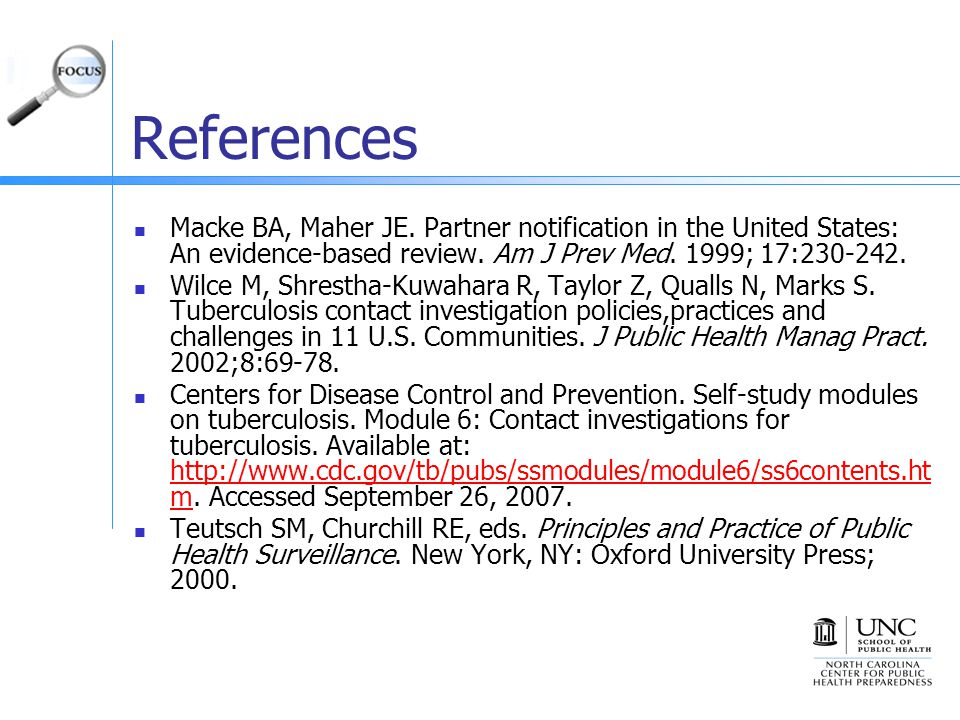 References Macke BA, Maher JE. Partner notification in the United States: An evidence-based review. Am J Prev Med. 1999; 17:230-242.