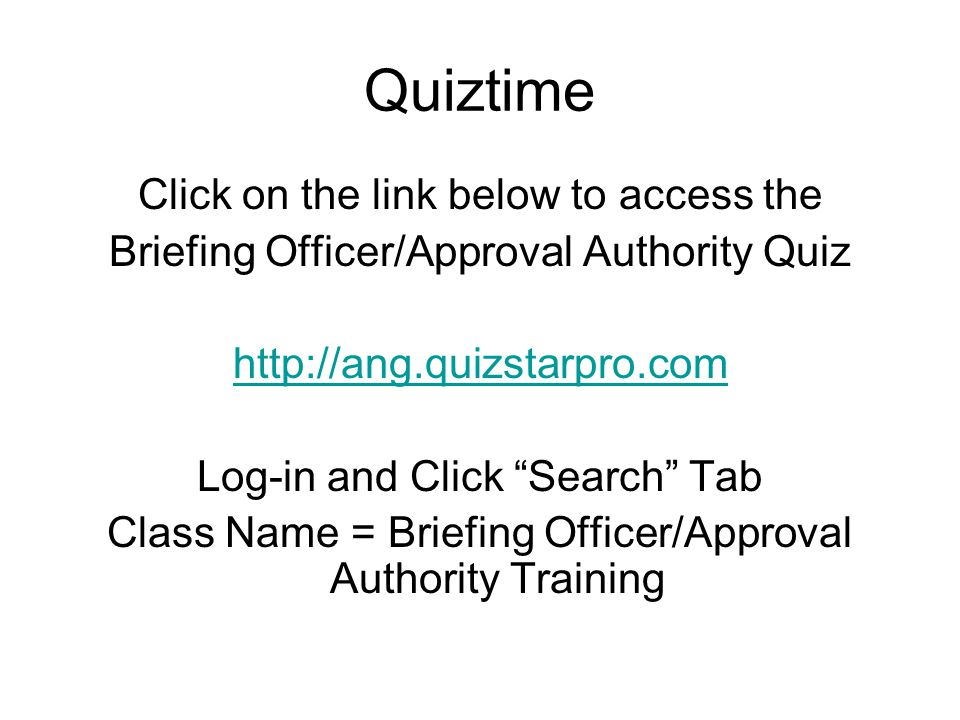 Quiztime Click on the link below to access the