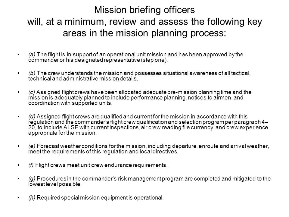 Mission briefing officers will, at a minimum, review and assess the following key areas in the mission planning process: