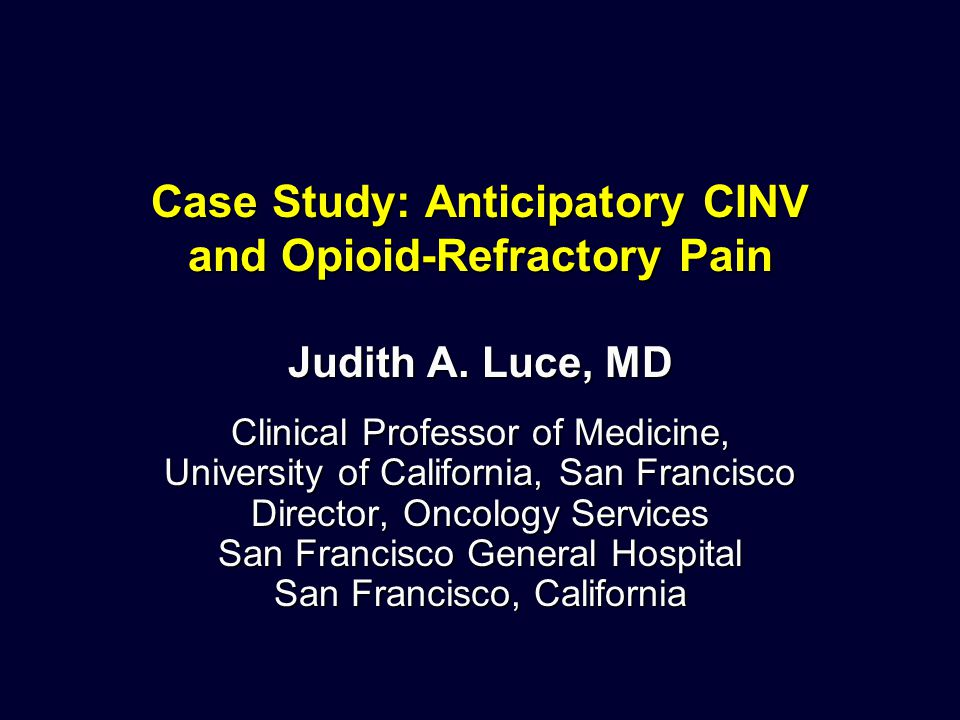 Case Study: Anticipatory CINV and Opioid-Refractory Pain