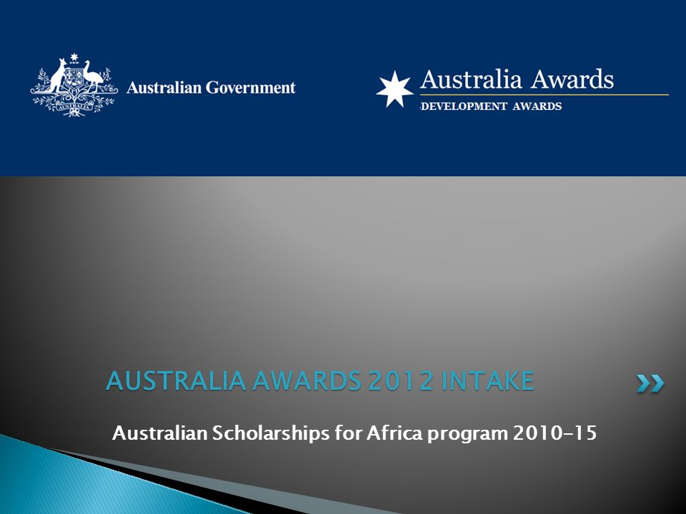 AUSTRALIA AWARDS 2012 INTAKE