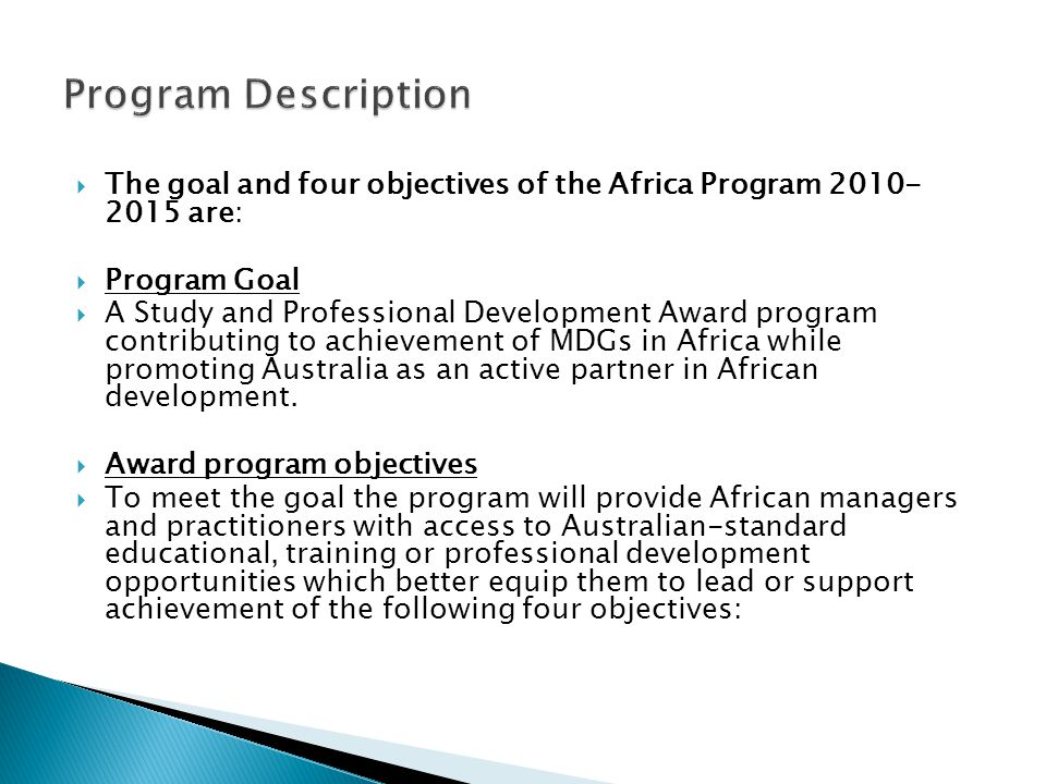 Program Description The goal and four objectives of the Africa Program 2010- 2015 are: Program Goal.