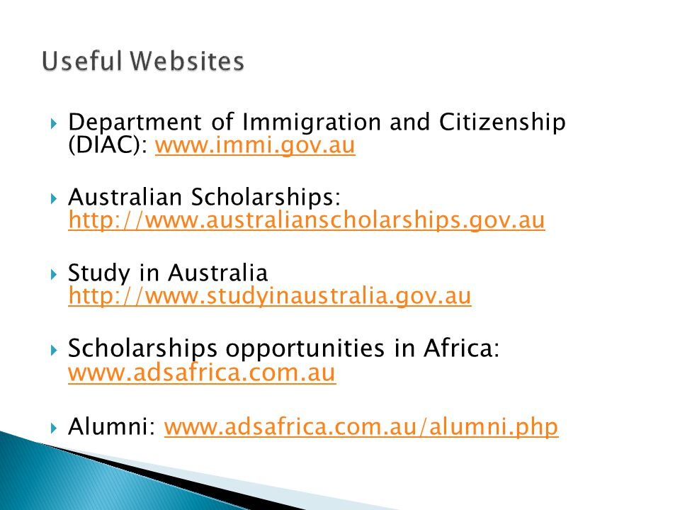 Useful Websites Department of Immigration and Citizenship (DIAC): www.immi.gov.au.