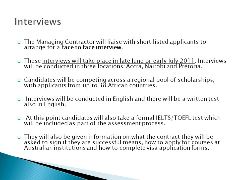 Interviews The Managing Contractor will liaise with short listed applicants to arrange for a face to face interview.