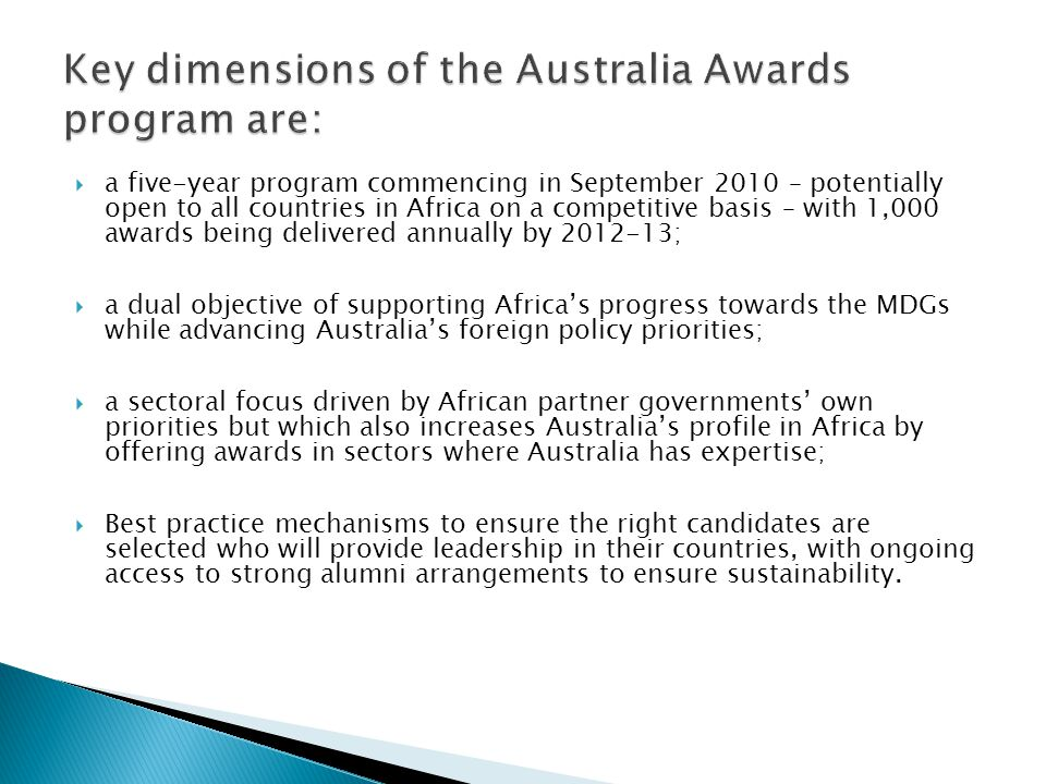 Key dimensions of the Australia Awards program are: