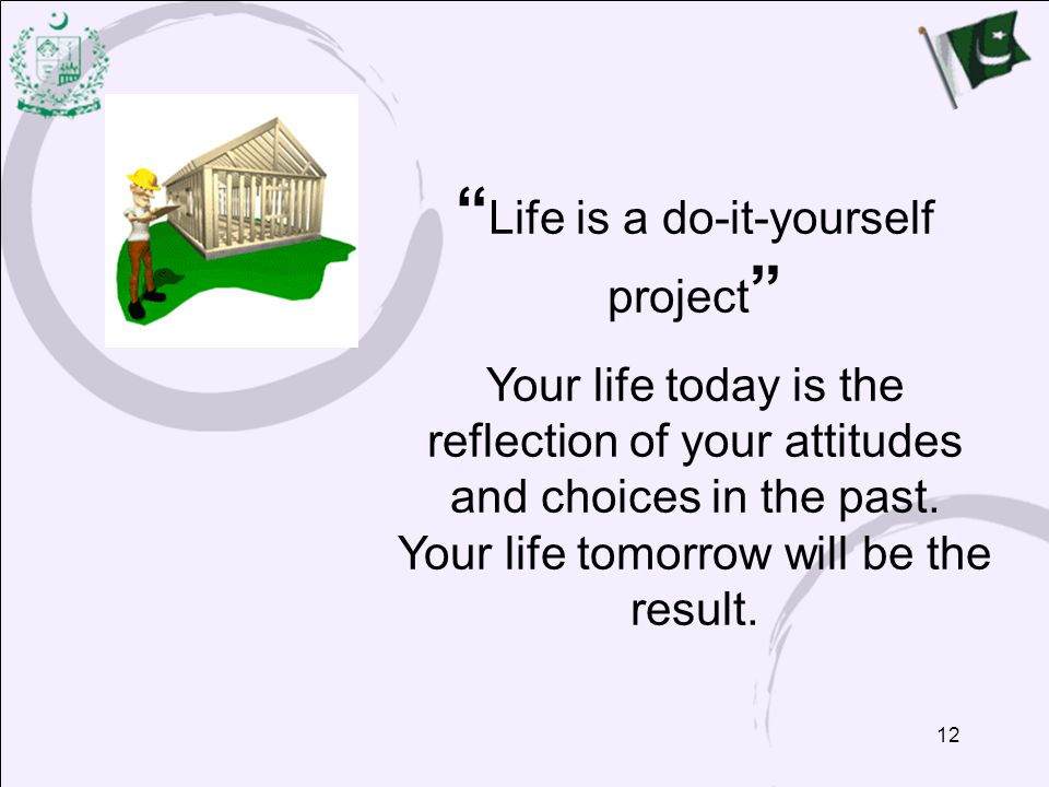 Life is a do-it-yourself project