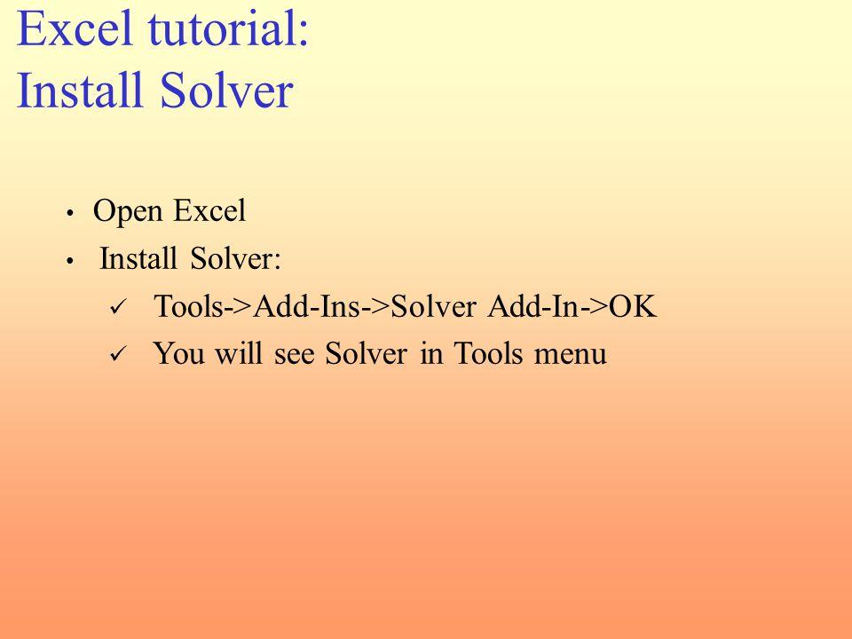 Excel tutorial: Install Solver Open Excel Install Solver: