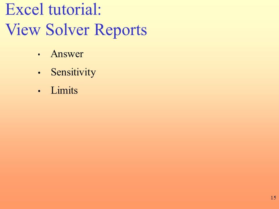 Excel tutorial: View Solver Reports Answer Sensitivity Limits