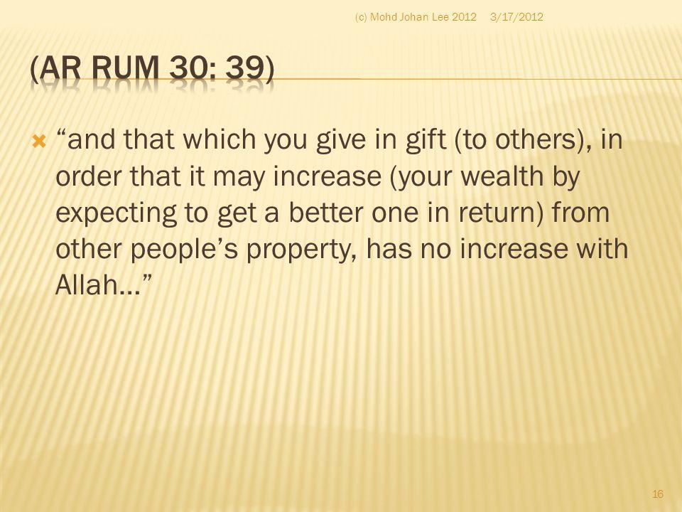 (c) Mohd Johan Lee 2012 3/17/2012. (Ar Rum 30: 39)