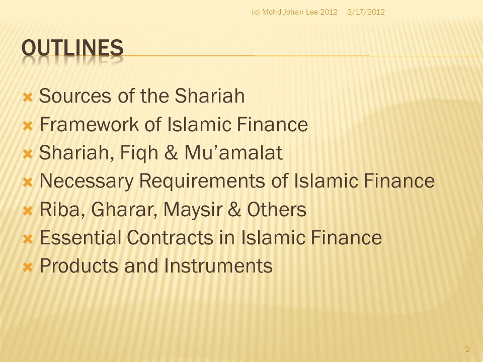 Outlines Sources of the Shariah Framework of Islamic Finance