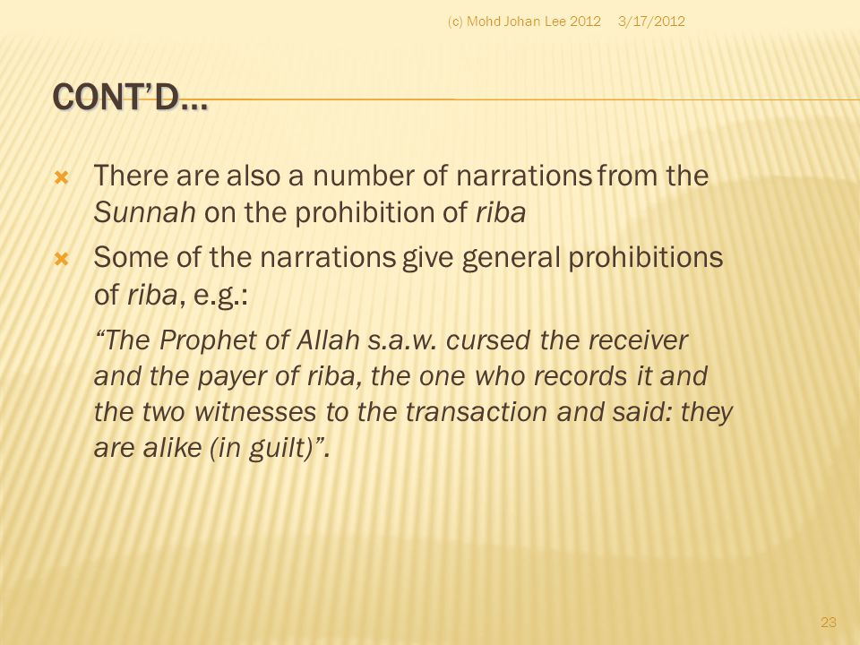 (c) Mohd Johan Lee 2012 3/17/2012. CONT'D… There are also a number of narrations from the Sunnah on the prohibition of riba.