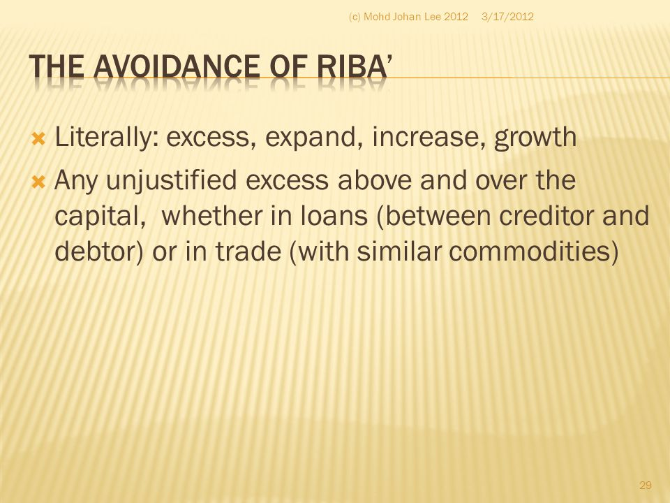 The avoidance of riba' Literally: excess, expand, increase, growth