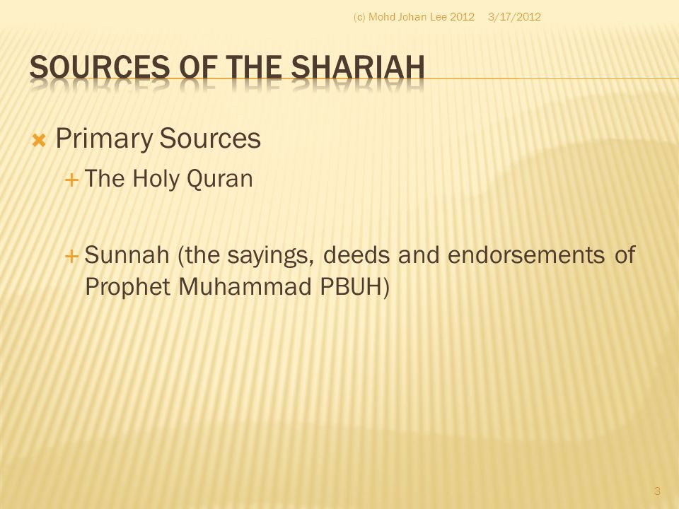 Sources of the Shariah Primary Sources The Holy Quran