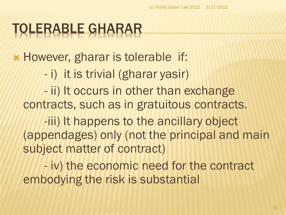 Tolerable gharar However, gharar is tolerable if: