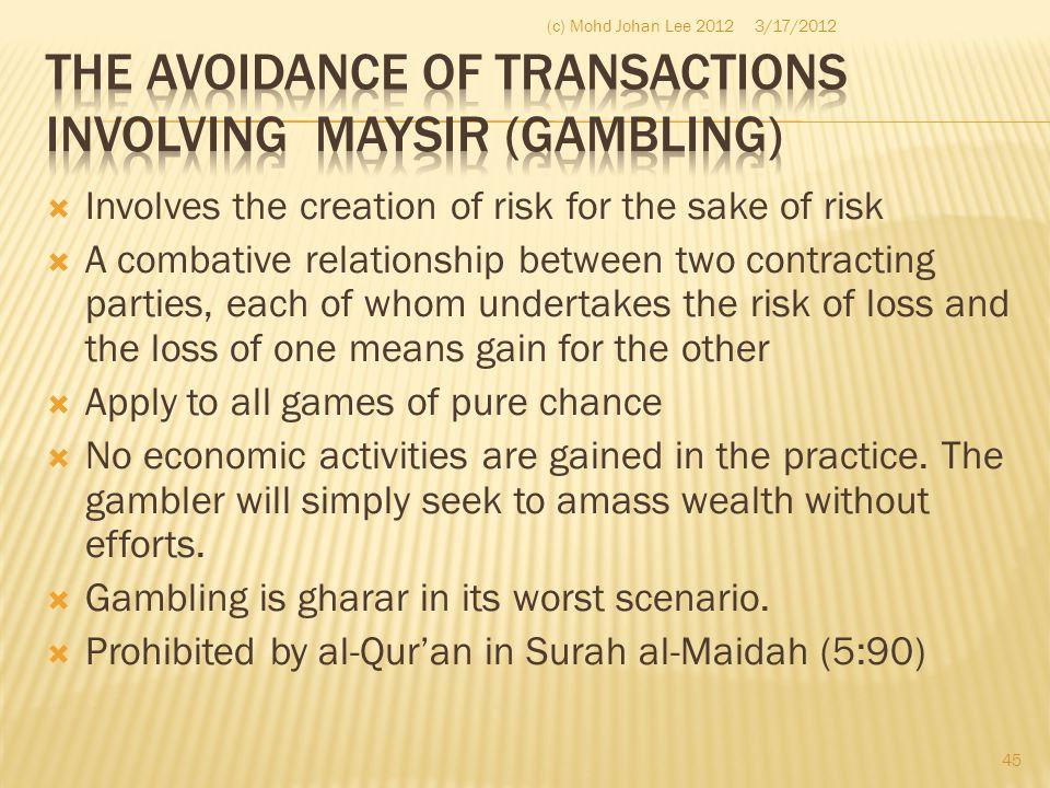 The avoidance of transactions involving maysir (gambling)