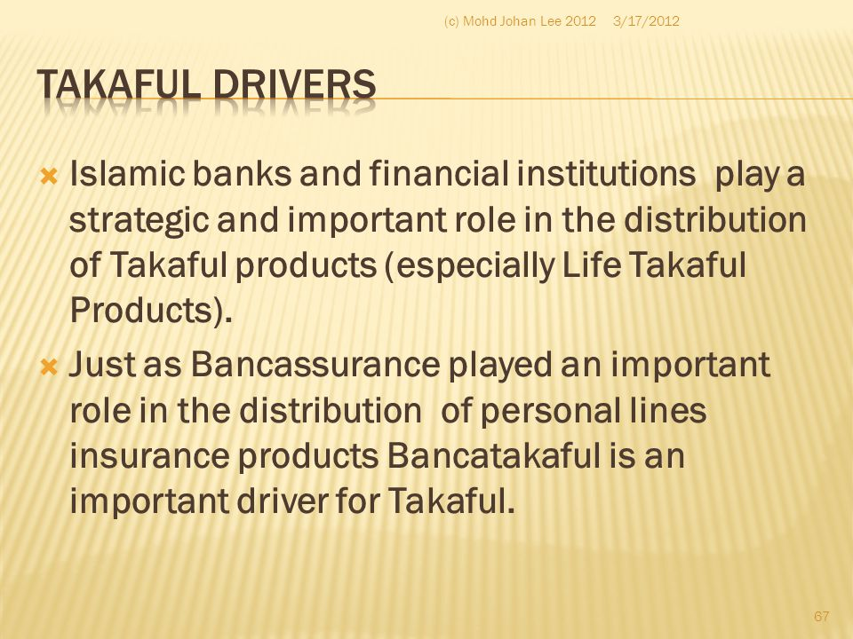 (c) Mohd Johan Lee 2012 3/17/2012. Takaful Drivers.