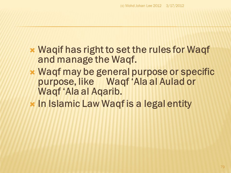 Waqif has right to set the rules for Waqf and manage the Waqf.