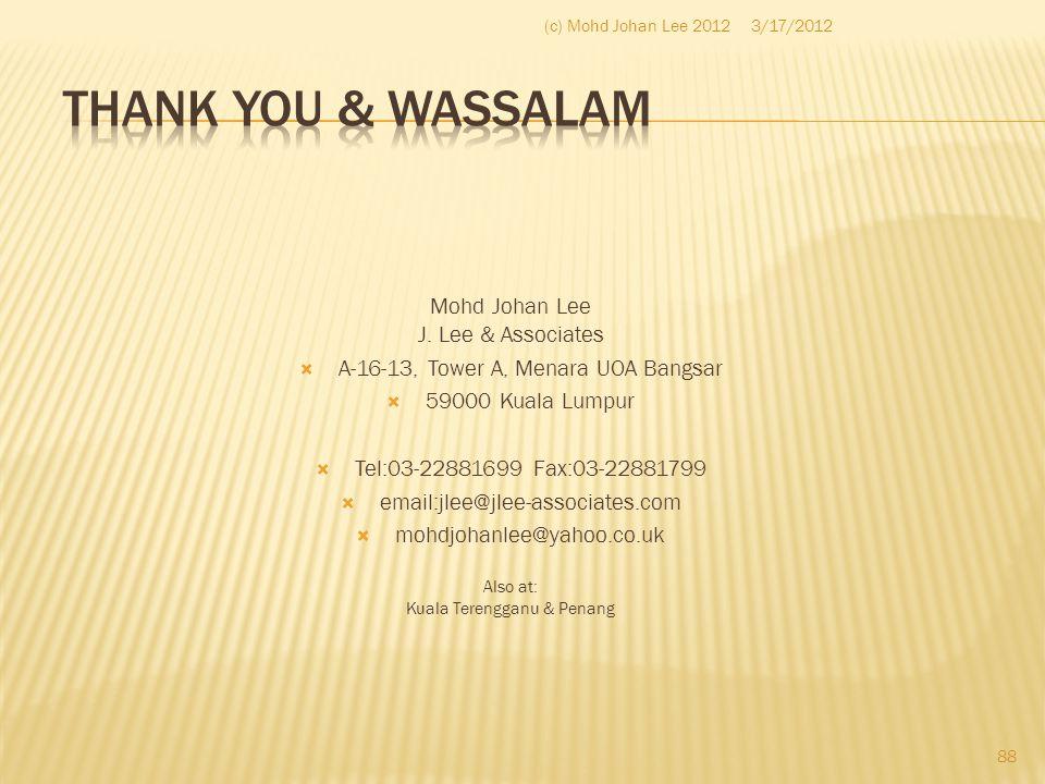 Thank You & Wassalam Mohd Johan Lee J. Lee & Associates