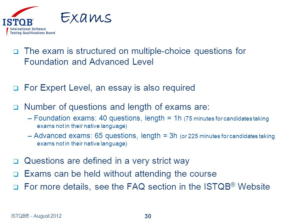 Exams The exam is structured on multiple-choice questions for Foundation and Advanced Level. For Expert Level, an essay is also required.