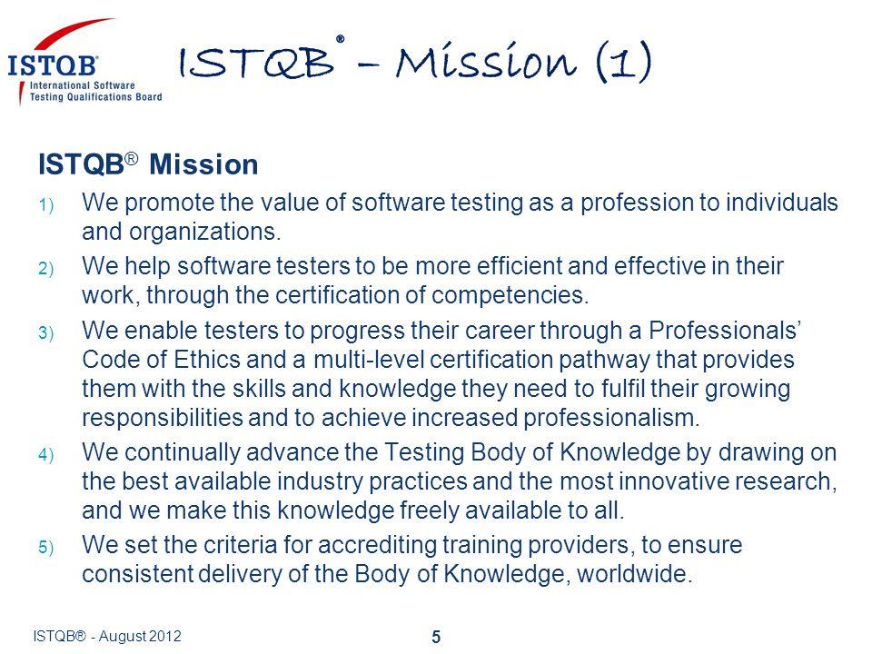 ISTQB® – Mission (1) ISTQB® Mission