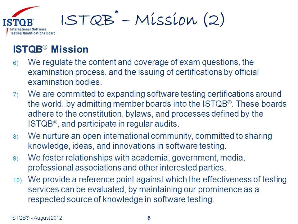 ISTQB® – Mission (2) ISTQB® Mission
