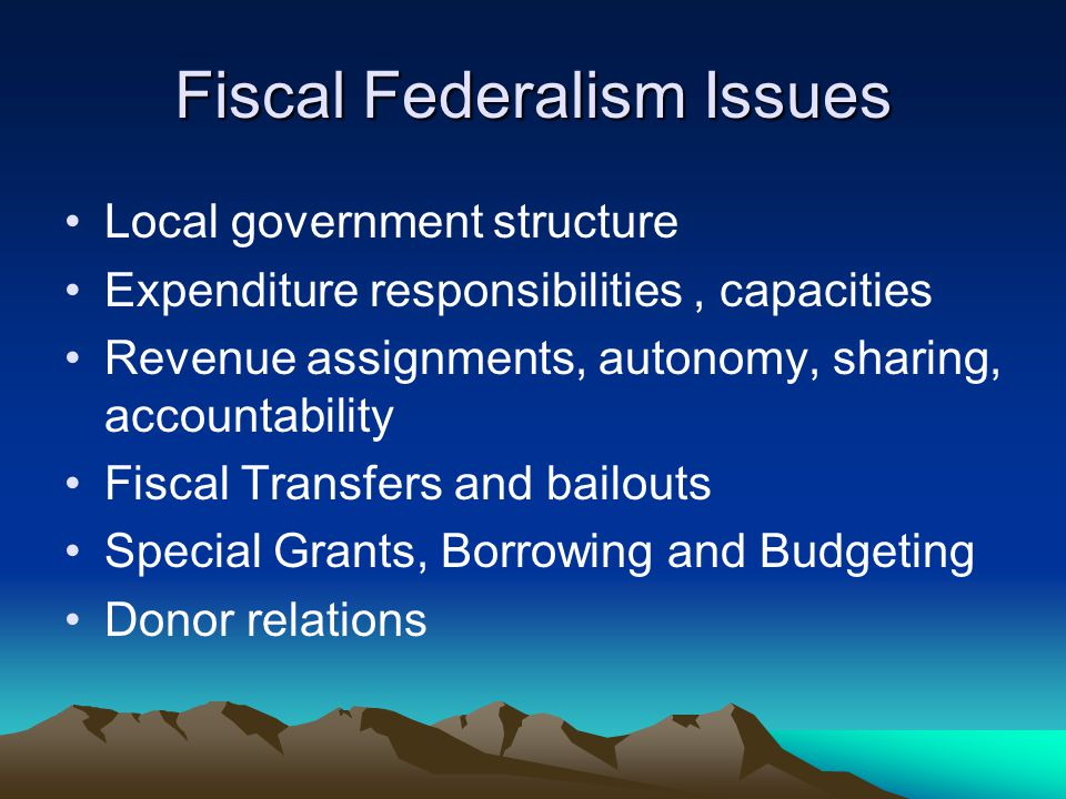 Fiscal Federalism Issues