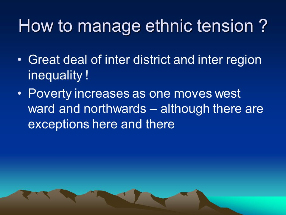 How to manage ethnic tension