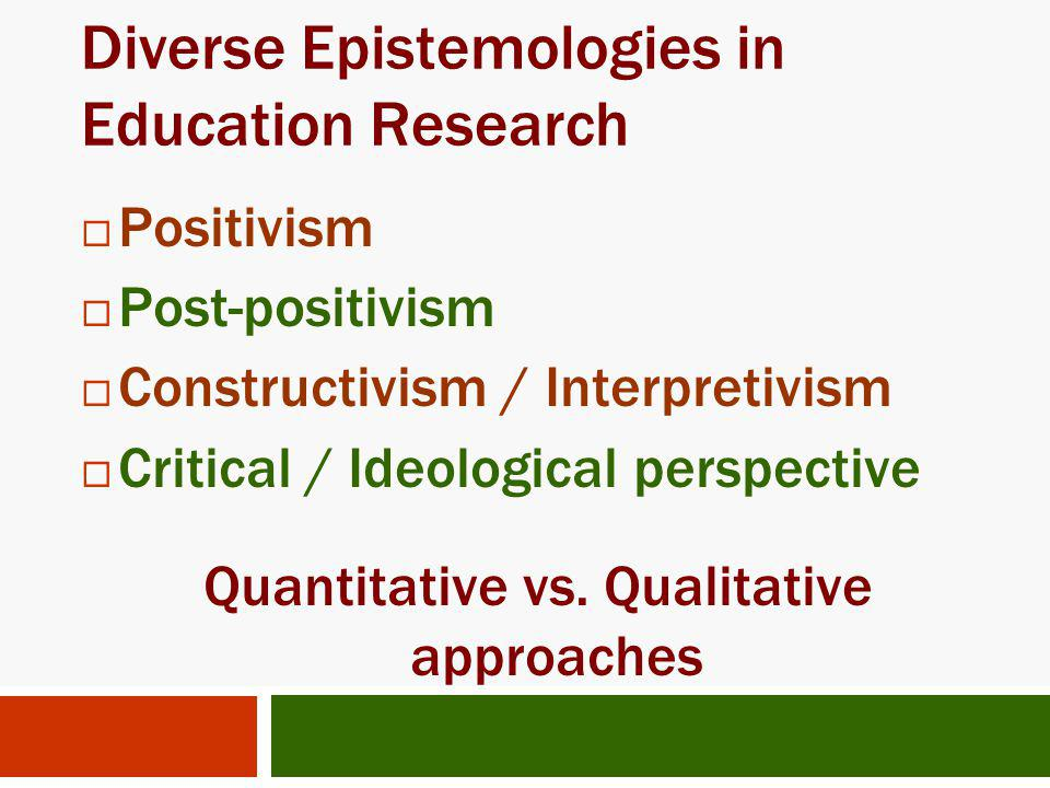 Diverse Epistemologies in Education Research
