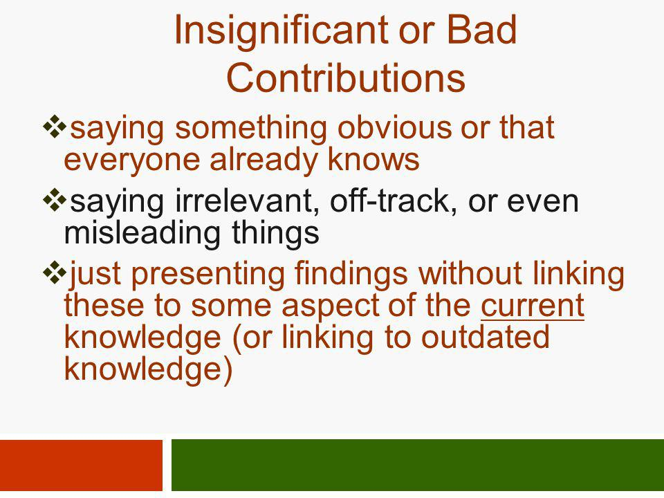 Insignificant or Bad Contributions